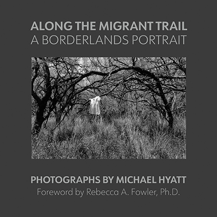 Along the Migrant Trail by Michael Hyatt